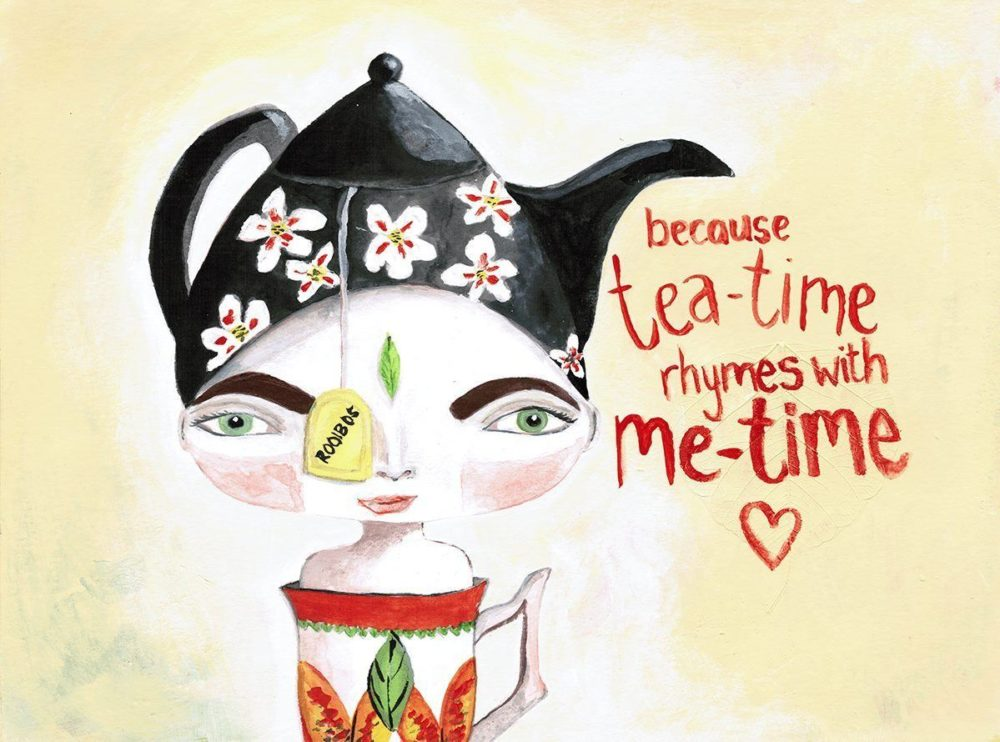because tea-time rhymes with me-time